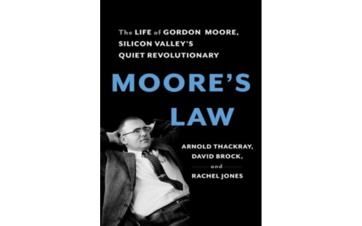 Moore's Law - Arnold Thackray, David Brock and Rachel Jones [Tóm tắt]