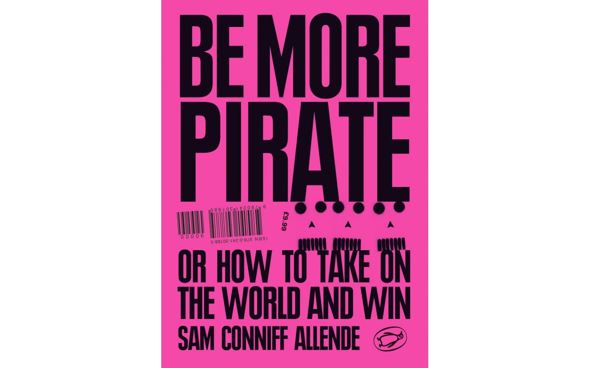 Be More Pirate - Sam Conniff Allende [Tóm tắt]