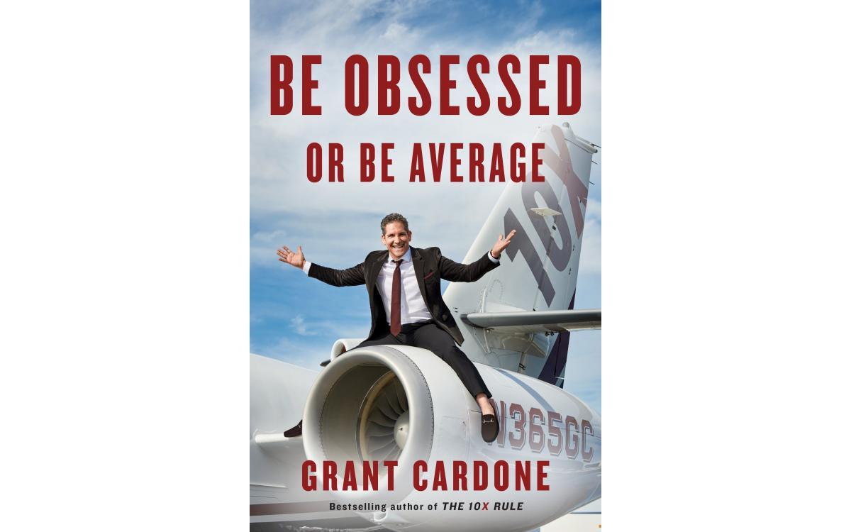 Be Obsessed or Be Average - Grant Cardone [Tóm tắt]