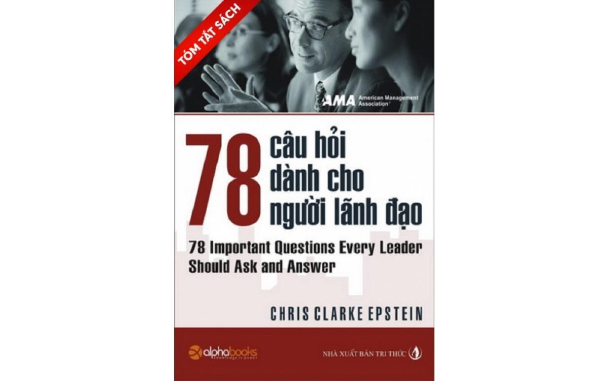 78 câu hỏi dành cho nhà lãnh đạo [Tóm tắt]