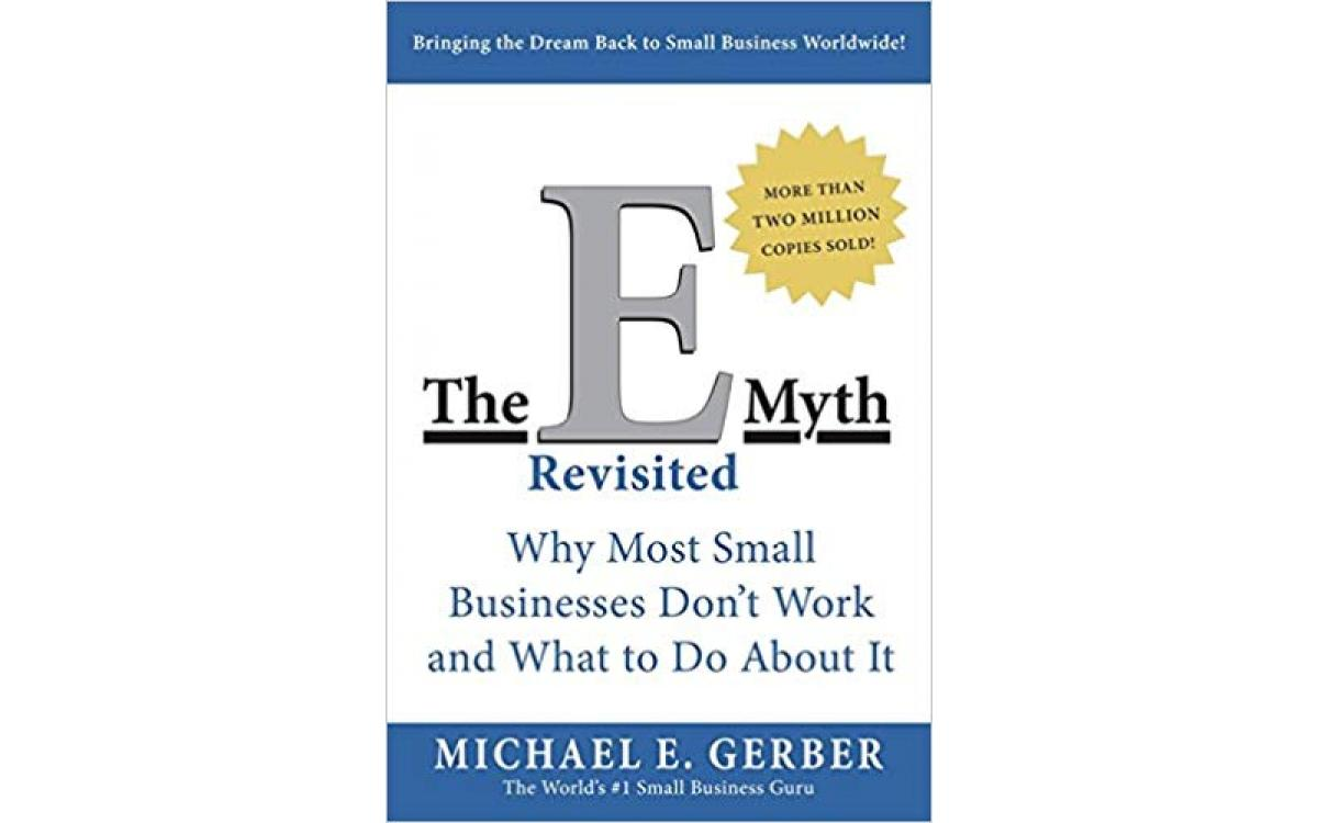 The E-Myth Revisited - Michael E. Gerber [Tóm tắt]