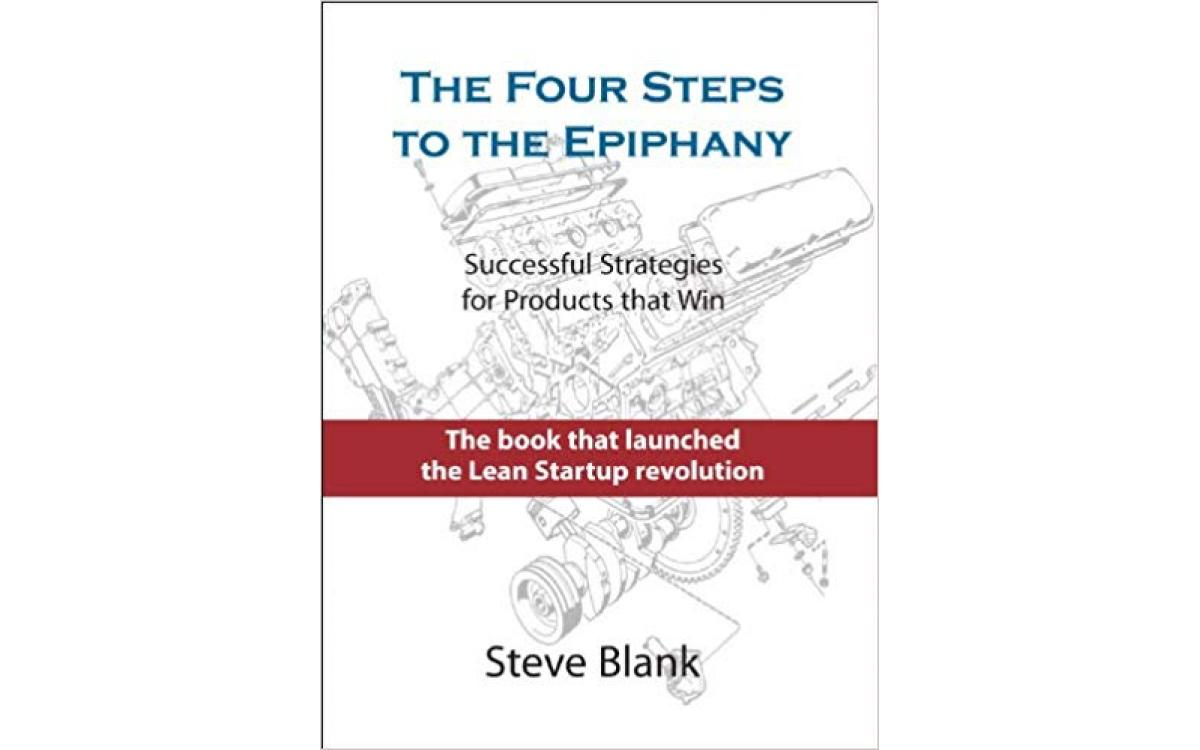 The Four Steps to the Epiphany - Steve Blank [Tóm tắt]