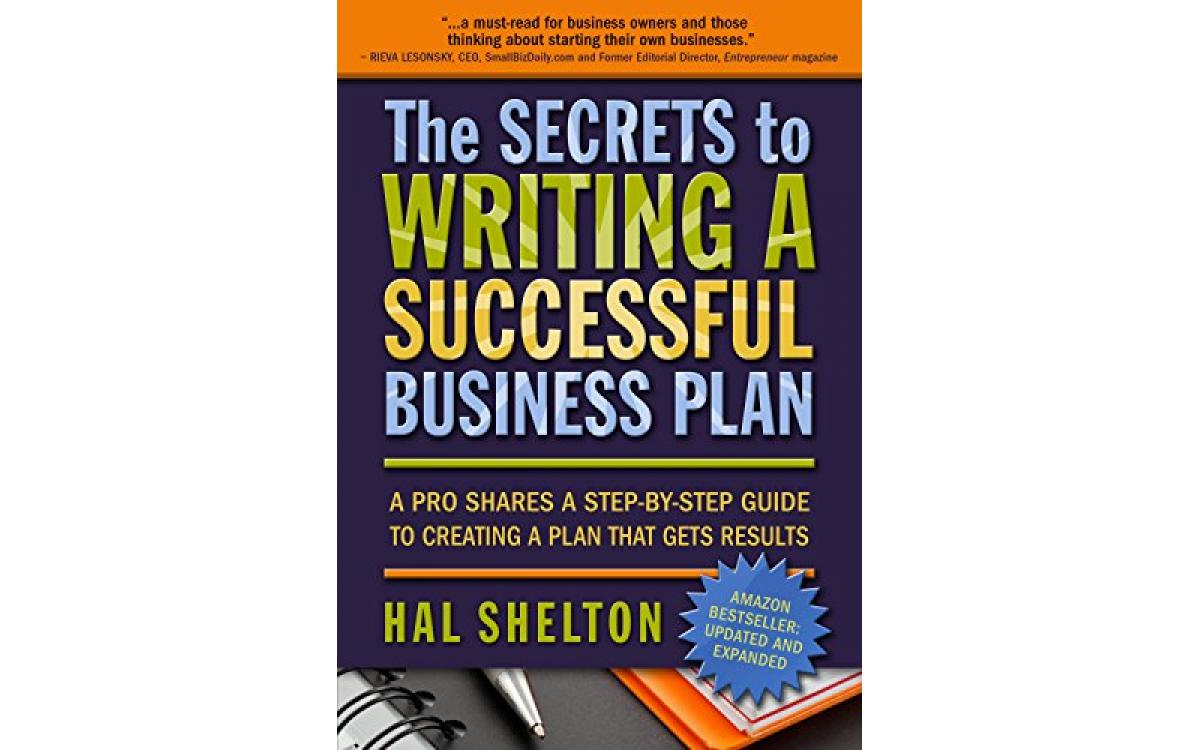 The Secrets to Writing a Successful Business Plan - Hal Shelton [Tóm tắt]