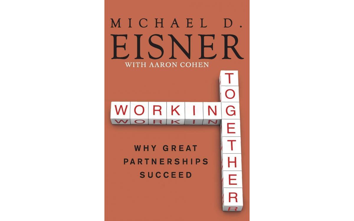 Working Together - Michael D. Eisner with Aaron Cohen [Tóm tắt]