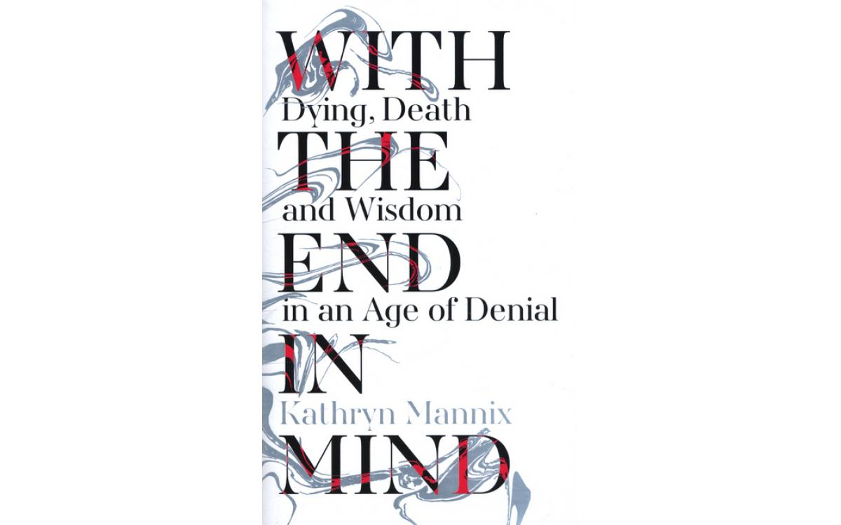 With the End in Mind - Kathryn Mannix [Tóm tắt]