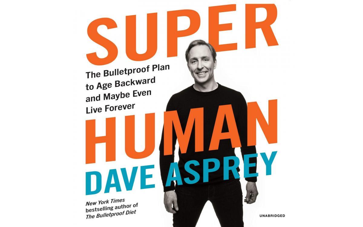Super Human - Dave Asprey [Tóm tắt]