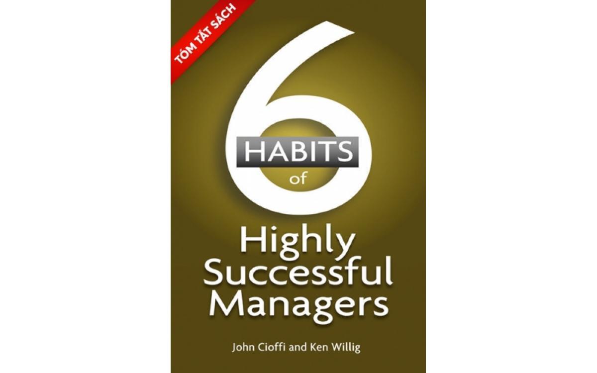 6 thói quen của nhà quản lý thành công [Tóm tắt]
