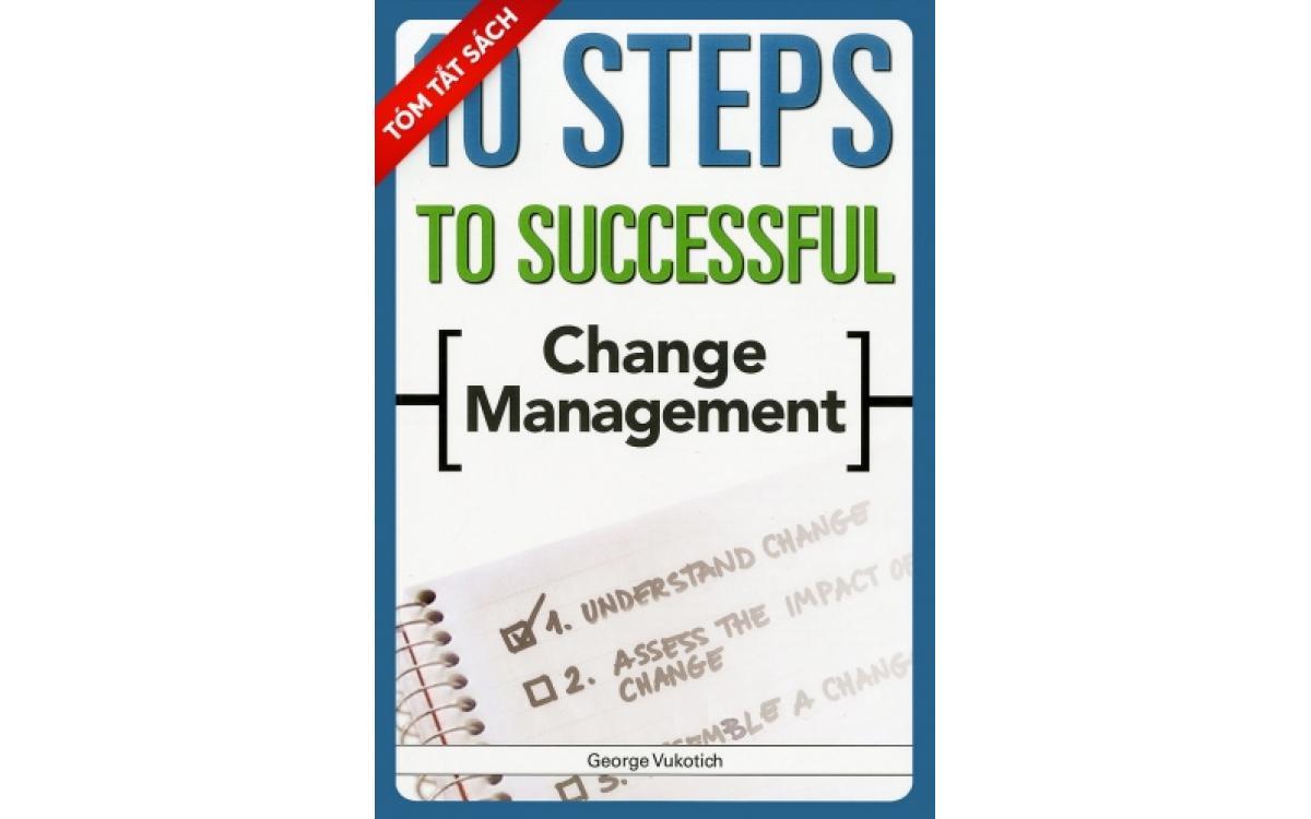 10 bước để quản lý thành công sự thay đổi [Tóm tắt]