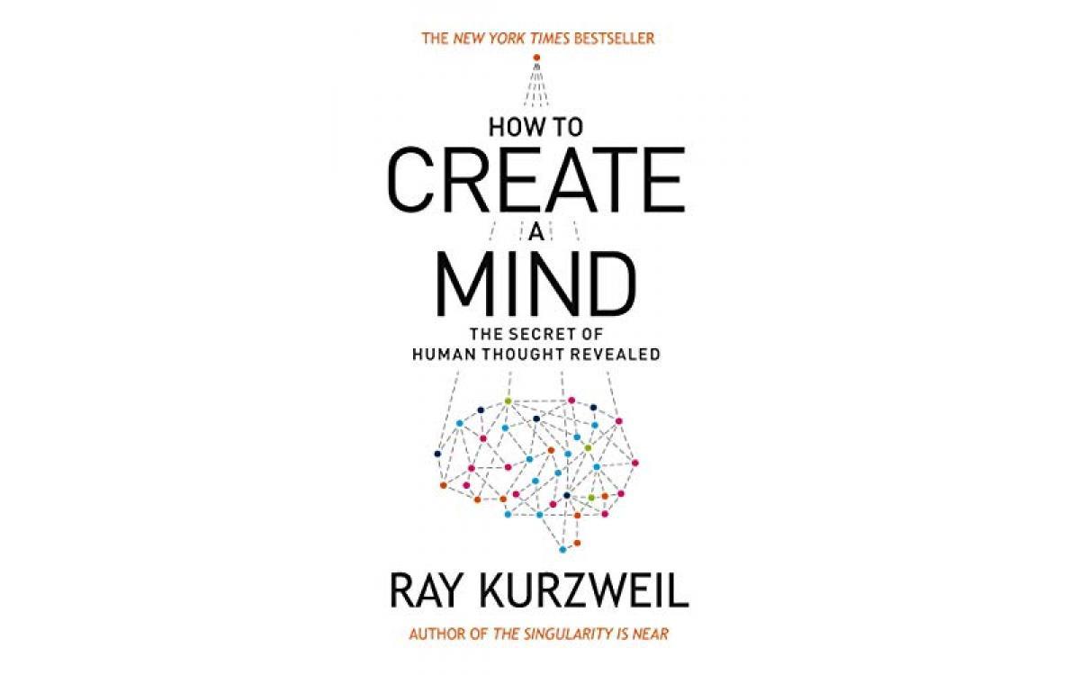 How to Create a Mind - Ray Kurzweil [Tóm tắt]