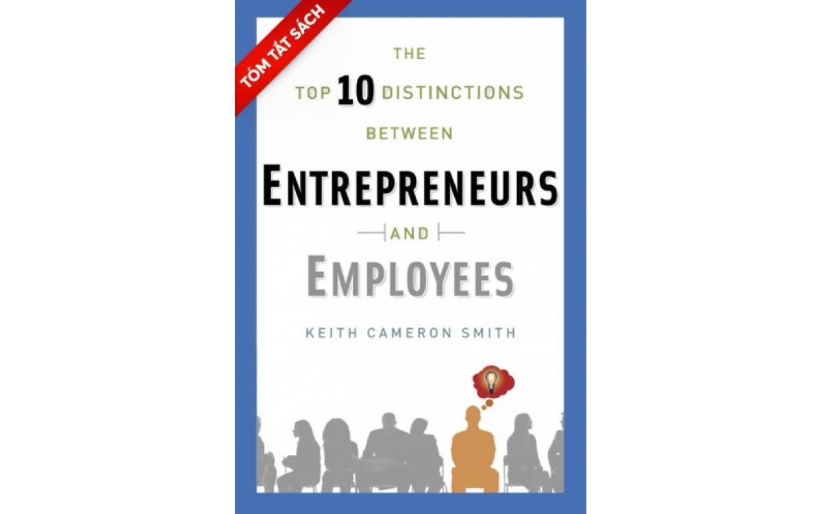 10 điều khác biệt nhất giữa kẻ làm chủ & người làm thuê [Tóm tắt]