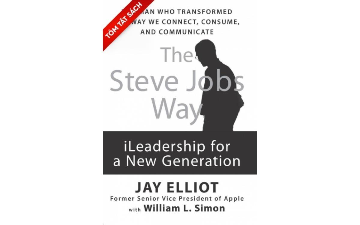 Con đường Steve Jobs: Lãnh đạo cách tân cho thế hệ mới [Tóm tắt]