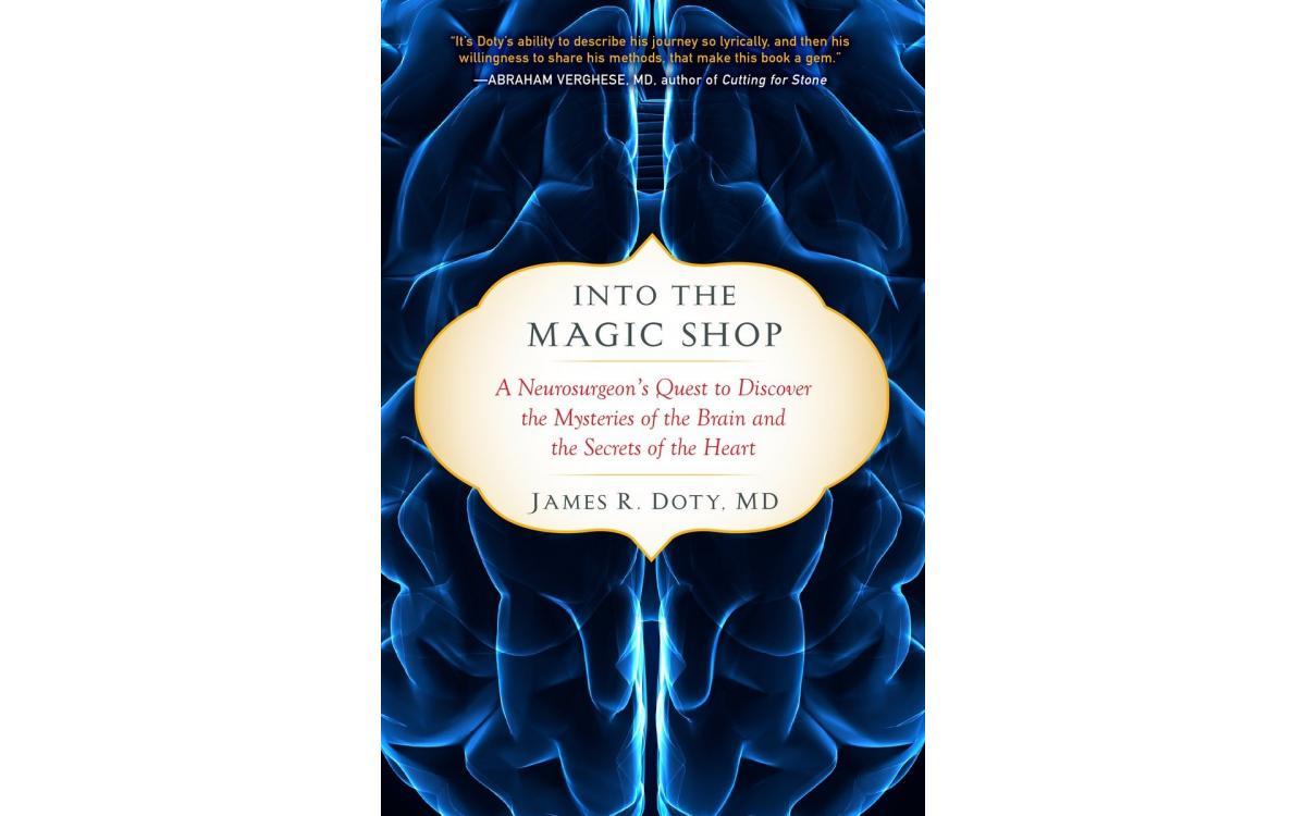 Into the Magic Shop - James R. Doty, MD [Tóm tắt]