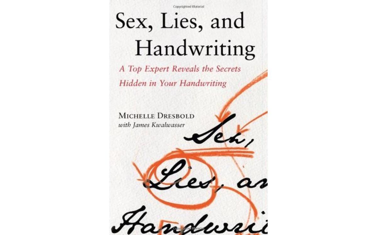 Sex, Lies, and Handwriting - Michelle Dresbold, with James Kwalwasser [Tóm tắt]