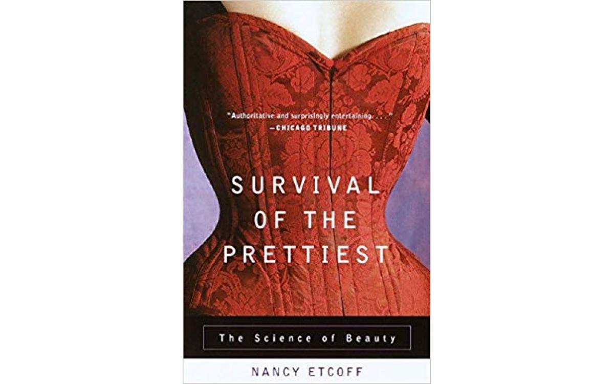 Survival of the Prettiest - Nancy Etcoff [Tóm tắt]