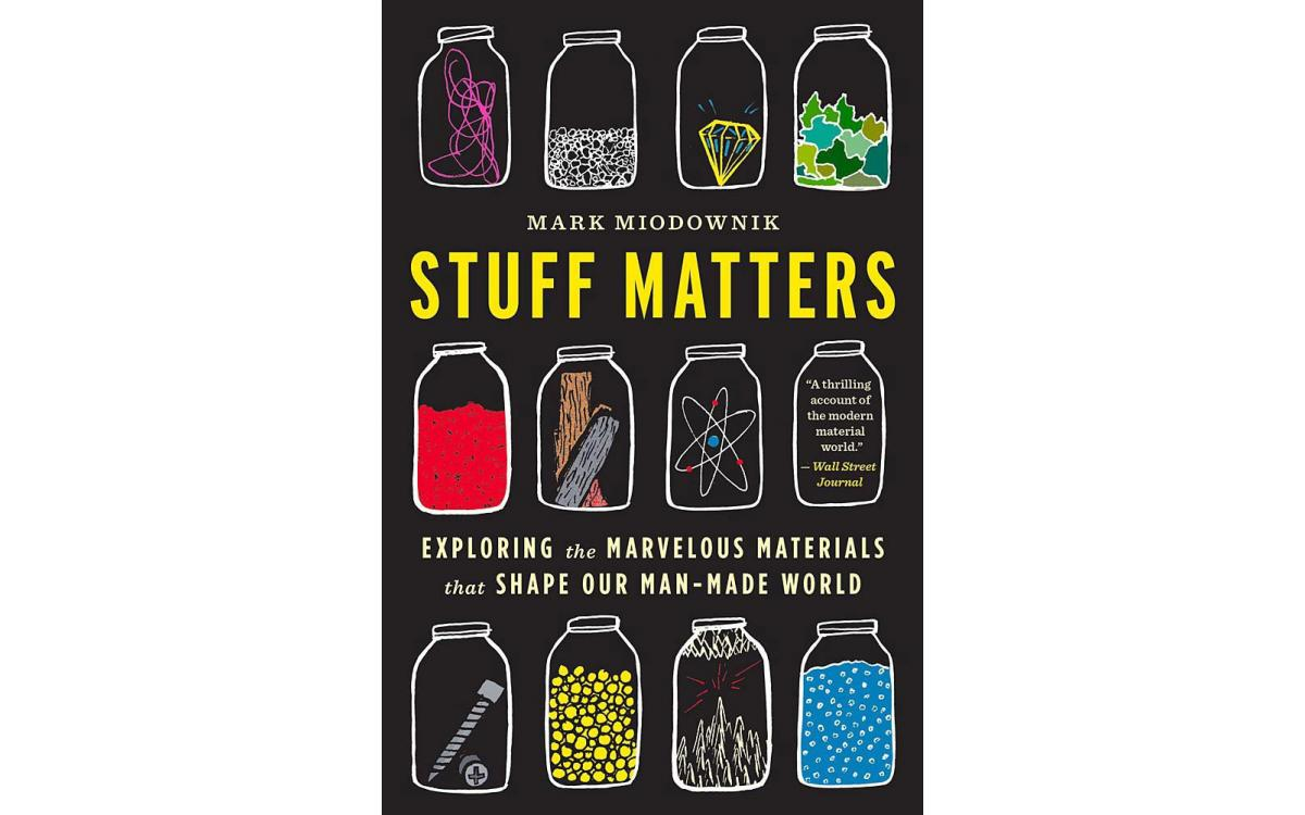 Stuff Matters - Mark Miodownik [Tóm tắt]