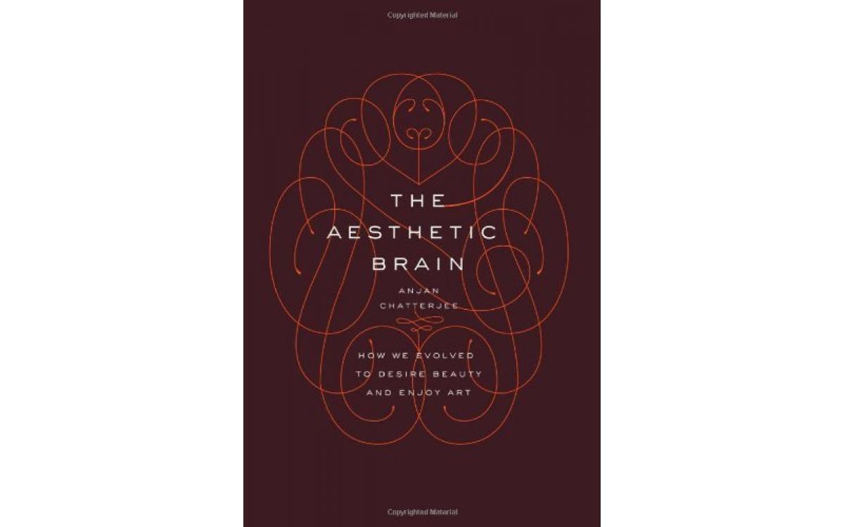 The Aesthetic Brain - Anjan Chatterjee [Tóm tắt]
