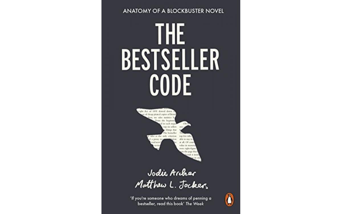 The Bestseller Code - Jodie Archer & Matthew L. Jockers [Tóm tắt]