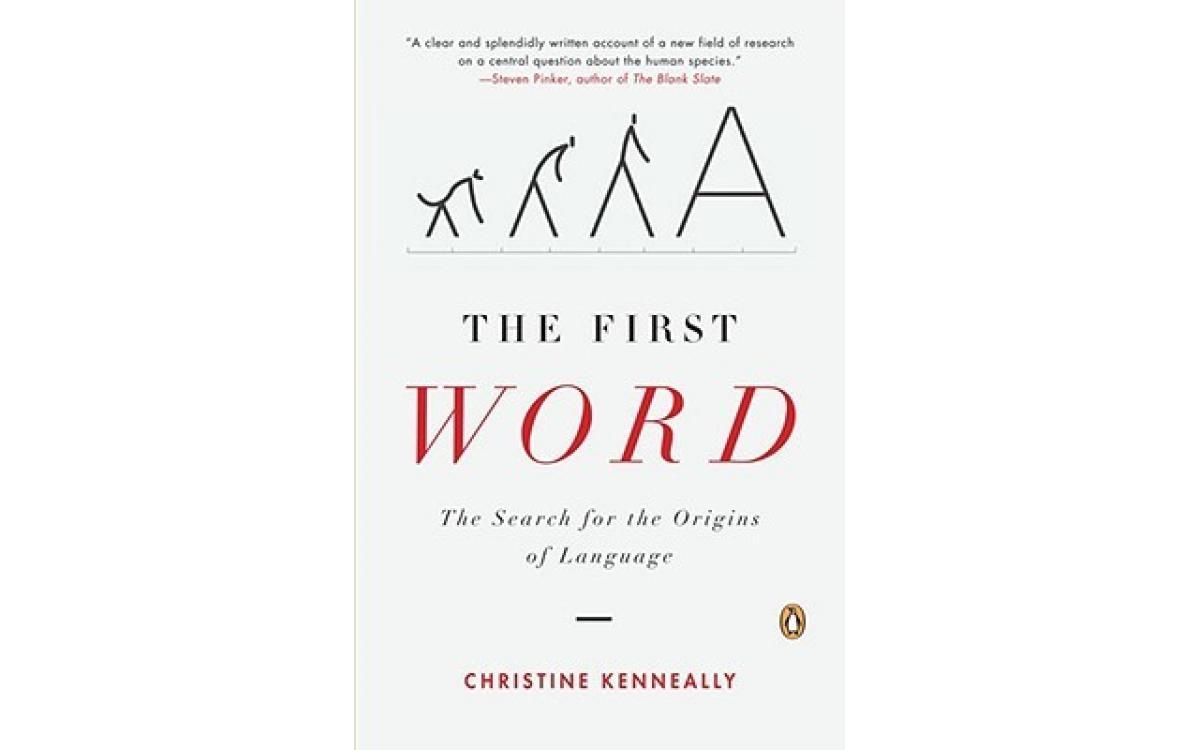 The First Word - Christine Kenneally [Tóm tắt]