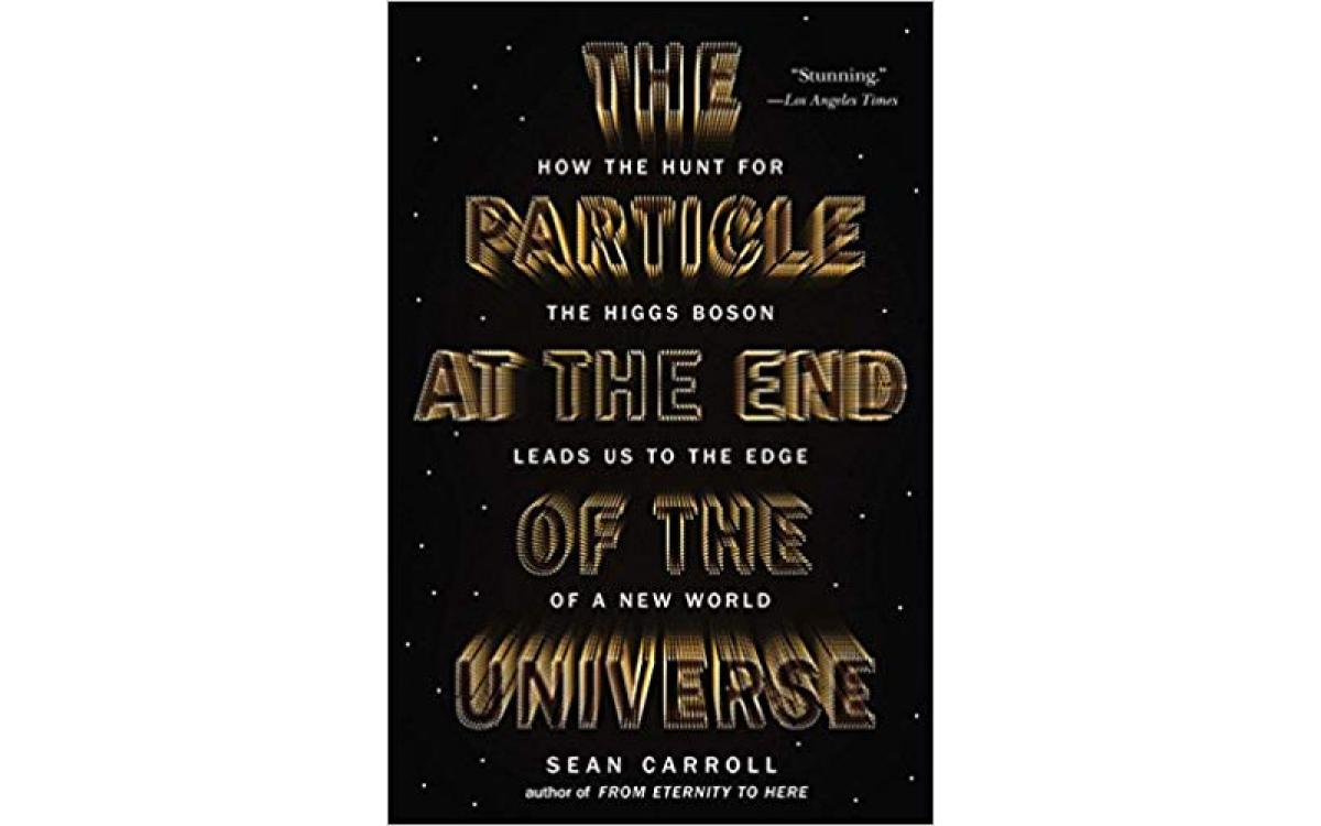 The Particle at the End of the Universe - Sean Carroll [Tóm tắt]