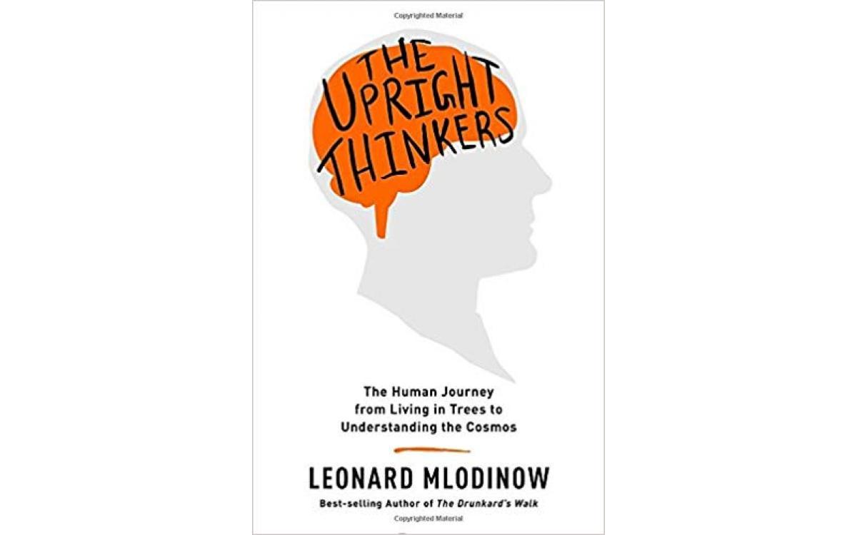 The Upright Thinkers - Leonard Mlodinow [Tóm tắt]