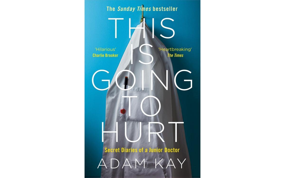 This is Going to Hurt - Adam Kay [Tóm tắt]