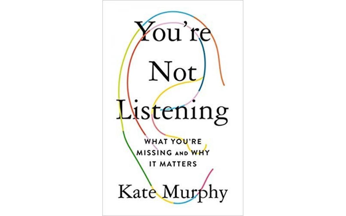 You're Not Listening - Kate Murphy [Tóm Tắt]