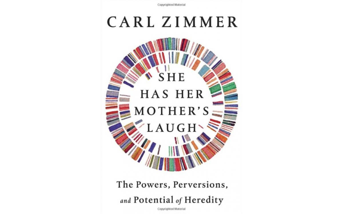 She Has Her Mother's Laugh - Carl Zimmer [Tóm tắt]
