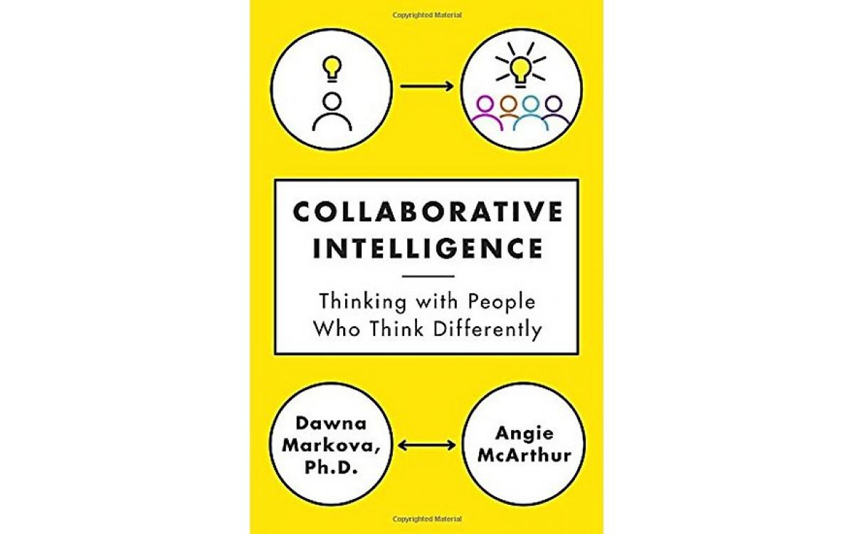 Collaborative Intelligence - Dawna Markova, Ph.D. and Angie McArthur [Tóm tắt]