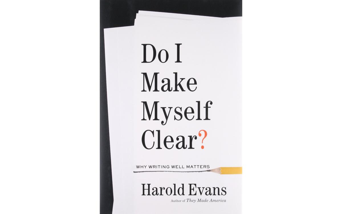 Do I Make Myself Clear? - Harold Evans [Tóm tắt]