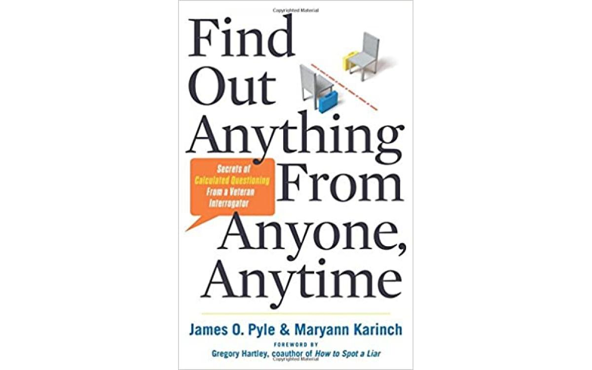 Find Out Anything From Anyone, Anytime - James O. Pyle and Maryann Karinch [Tóm tắt]