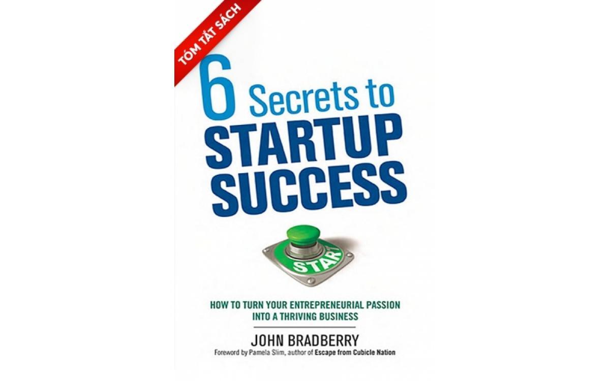 6 bí mật để khởi nghiệp thành công [Tóm tắt]