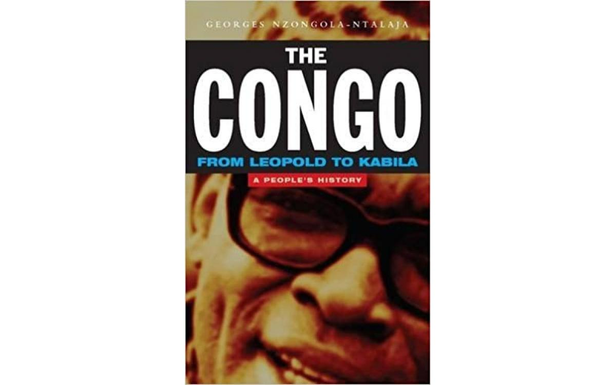 The Congo from Leopold to Kabila - Georges Nzongola-Ntalaja [Tóm tắt]