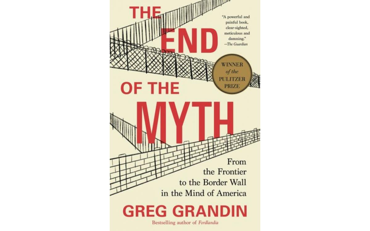 The End of the Myth - Greg Grandin [Tóm tắt]