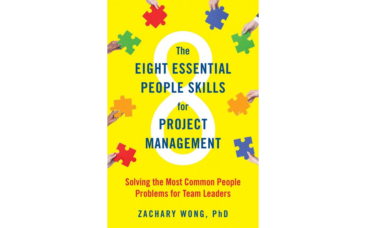 The Eight Essential People Skills for Project Management - Zachary Wong [Tóm tắt]