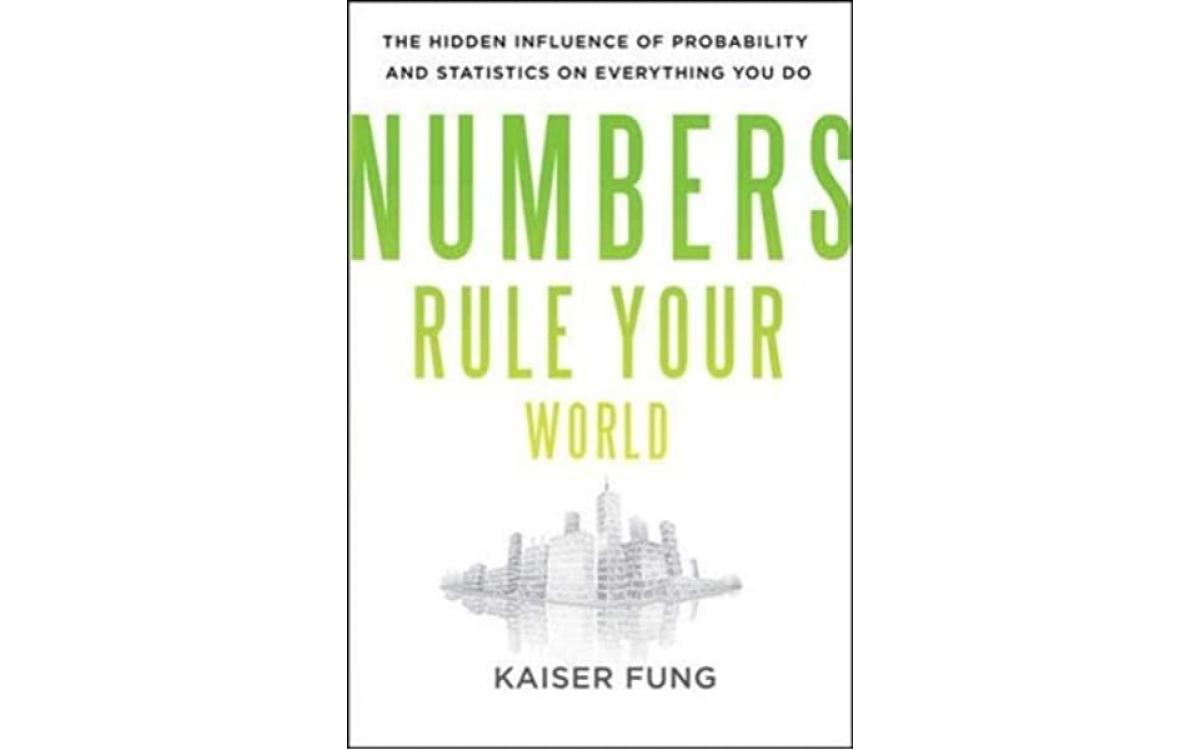 Numbers Rule Your World - Kaiser Fung [Tóm tắt]