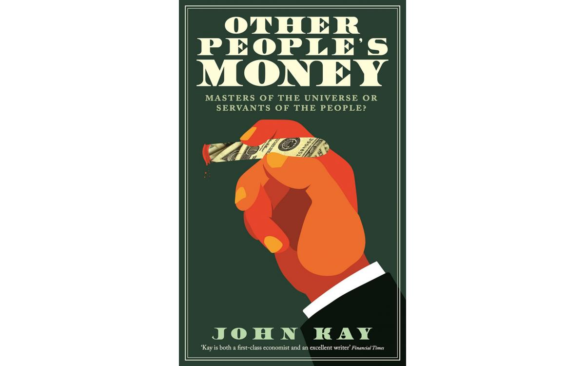 Other People's Money - John Kay [Tóm tắt]