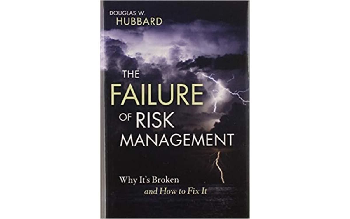 The Failure of Risk Management - Douglas W. Hubbard [Tóm tắt]