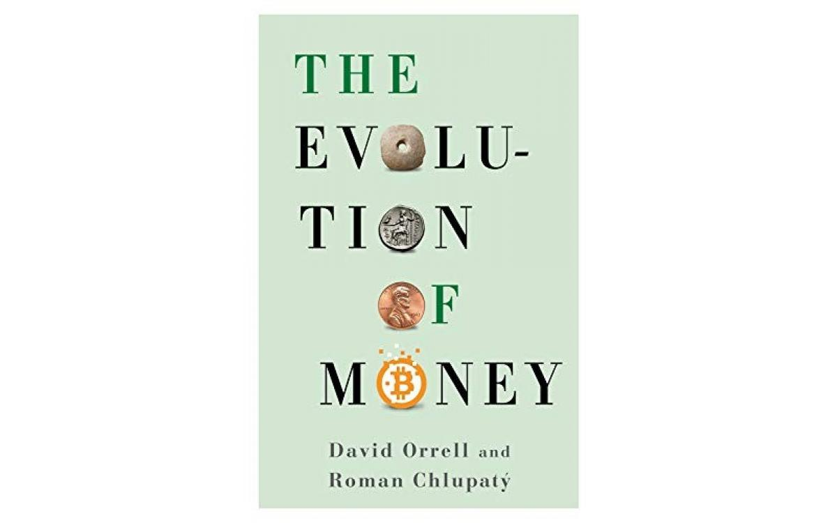 The Evolution of Money - David Orrell and Roman Chlupatý [Tóm tắt]