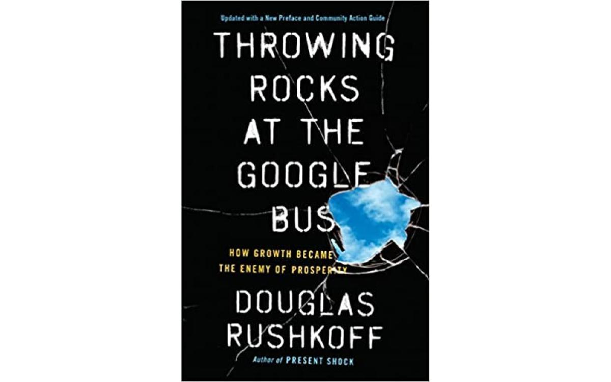 Throwing Rocks at the Google Bus - Douglas Rushkoff [Tóm tắt]