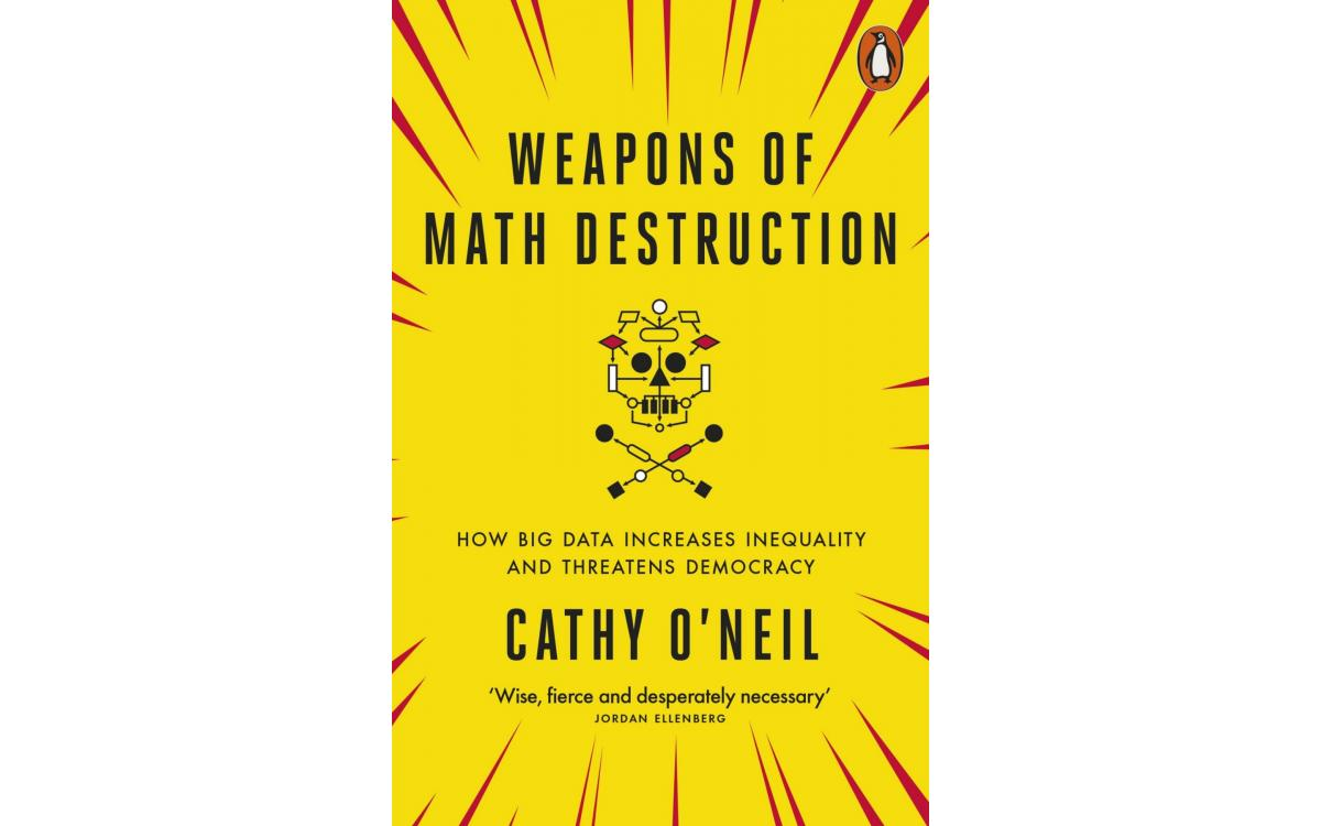 Weapons of Math Destruction - Cathy O'Neil [Tóm tắt]