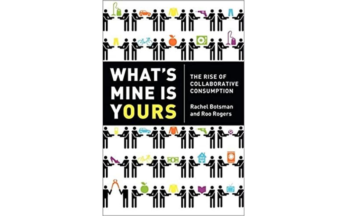 What's Mine Is Yours - Rachel Botsman and Roo Rogers [Tóm tắt]