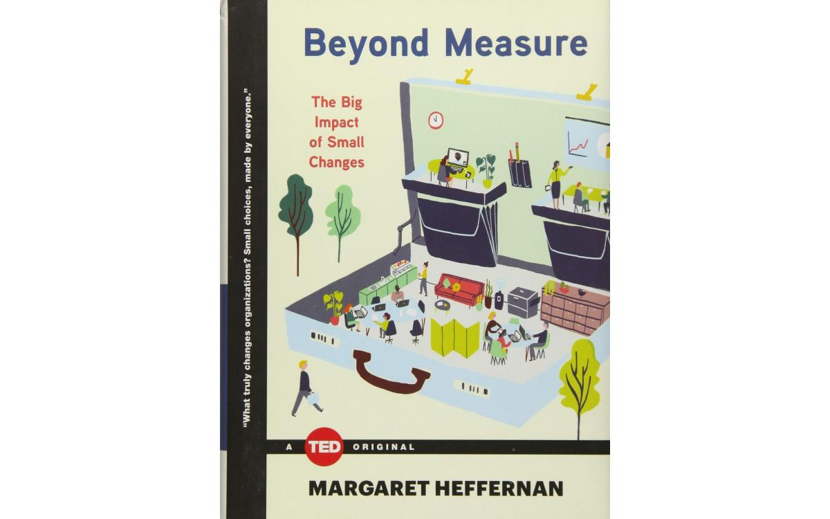 Beyond Measure - Margaret Heffernan [Tóm tắt]