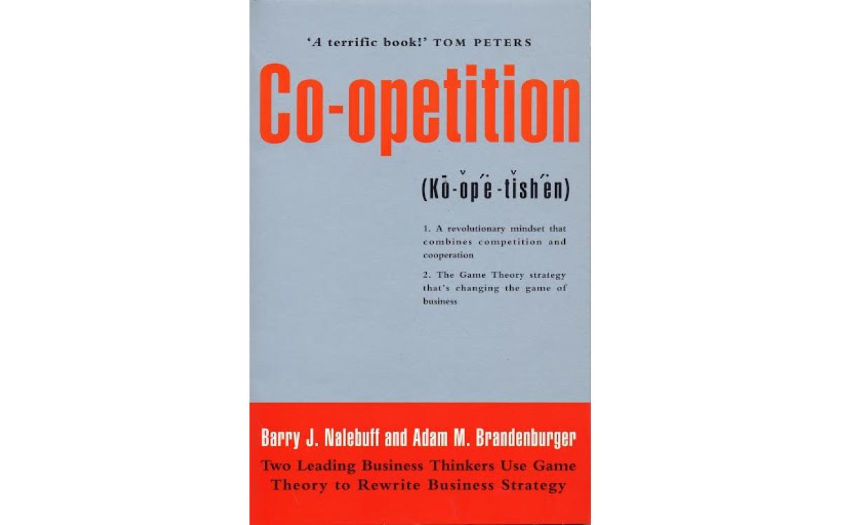 Co-opetition - Barry J. Nalebuff and Adam M. Brandenburger [Tóm tắt]