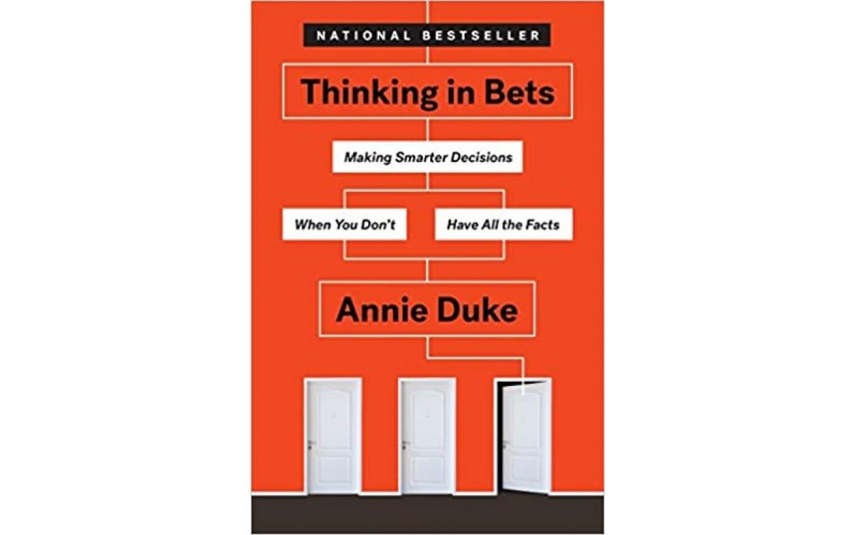 Thinking in Bets - Annie Duke [Tóm tắt]
