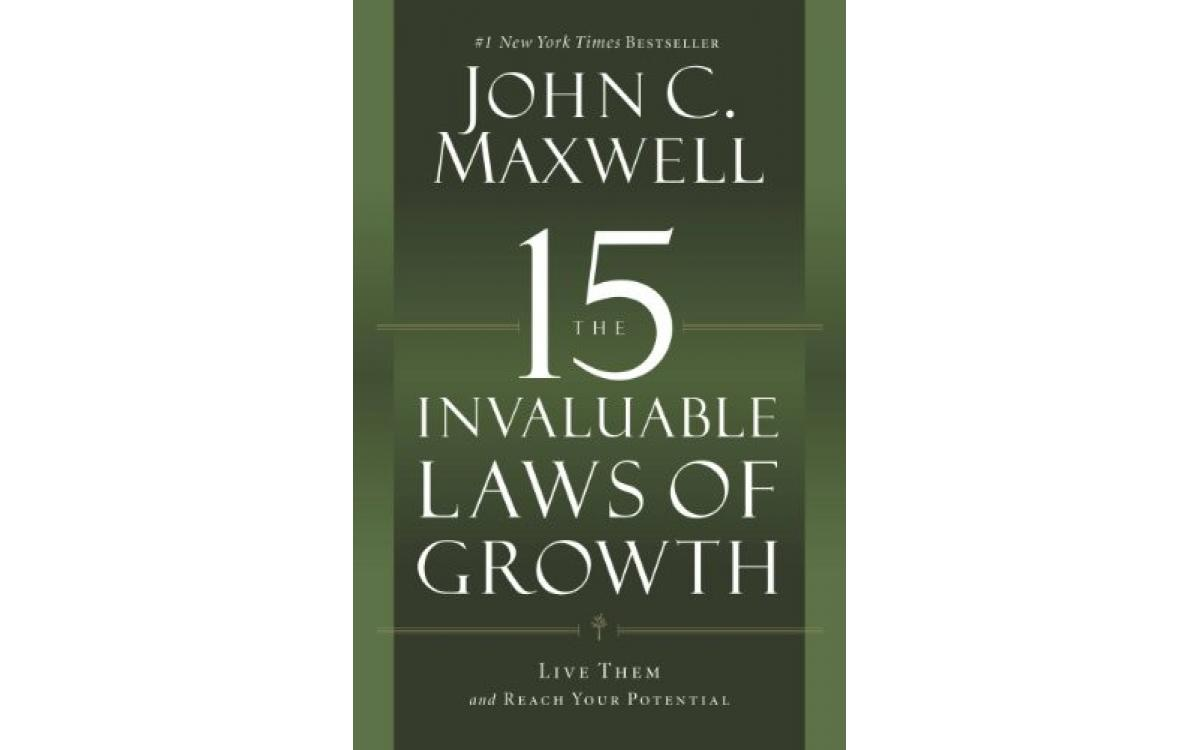 The 15 Invaluable Laws of Growth - John C. Maxwell [Tóm tắt]