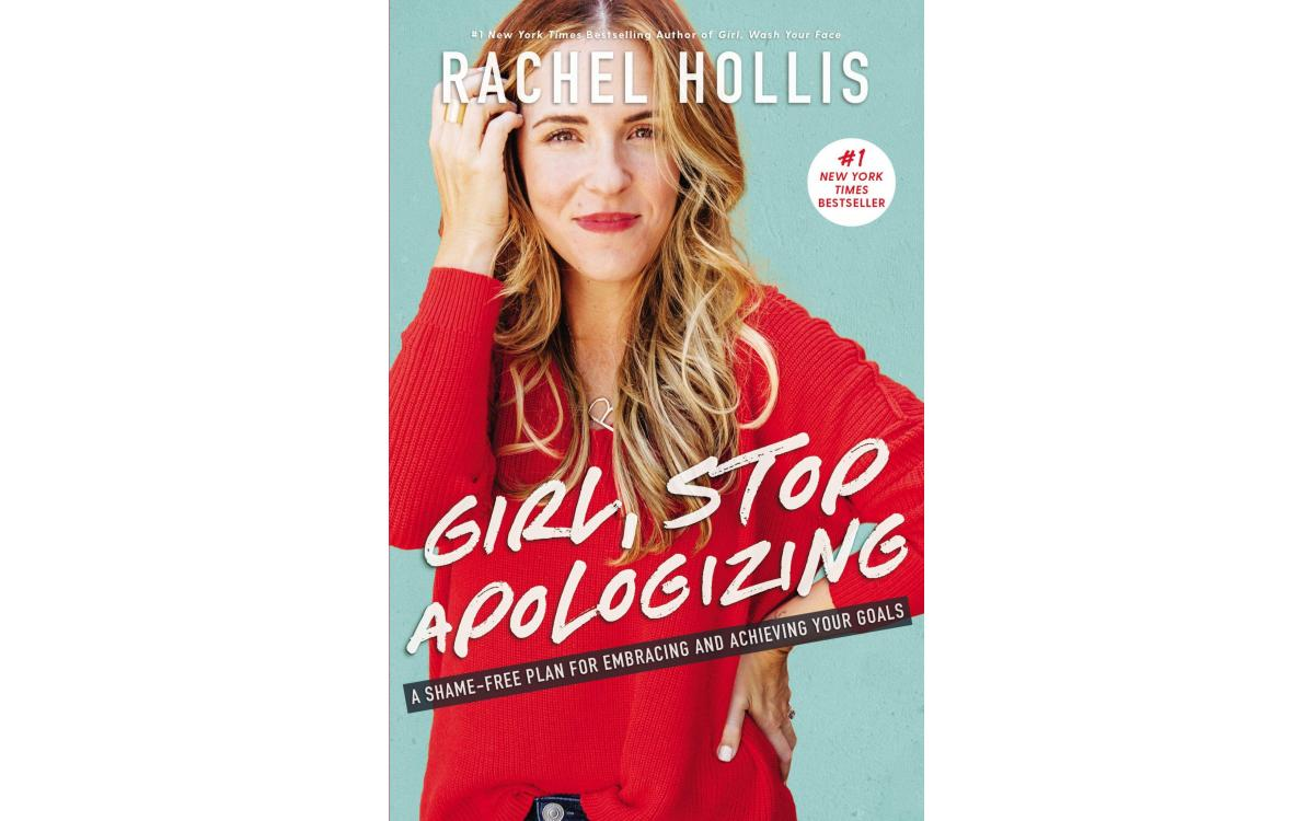 Girl, Stop Apologizing - Rachel Hollis [Tóm tắt]