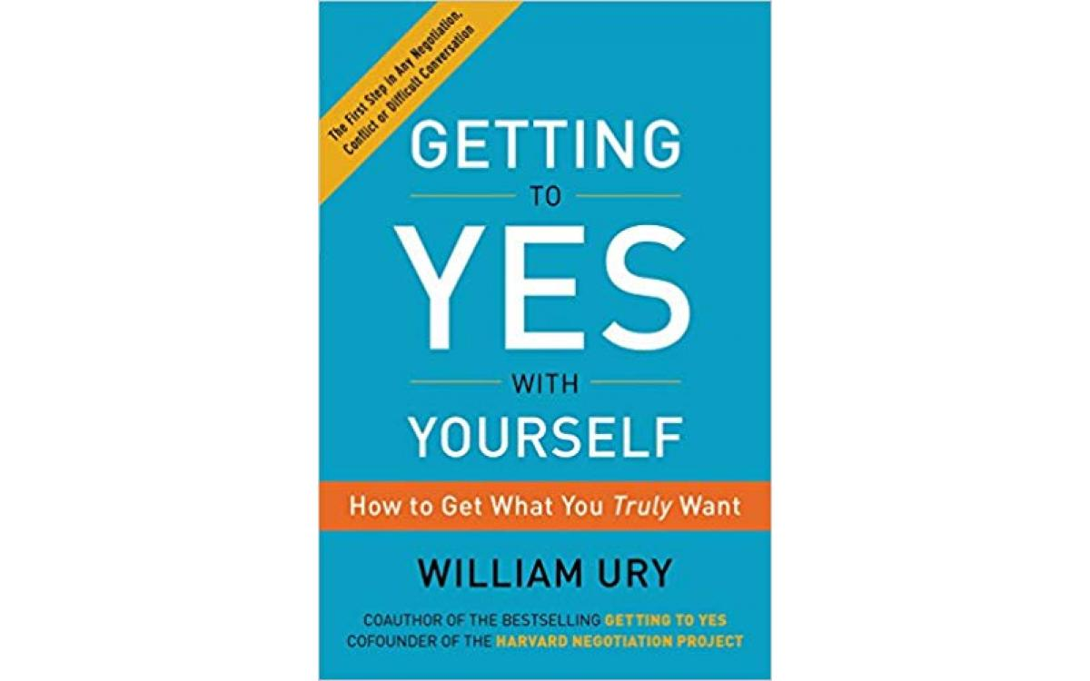 Getting to Yes with Yourself - William Ury [Tóm tắt]