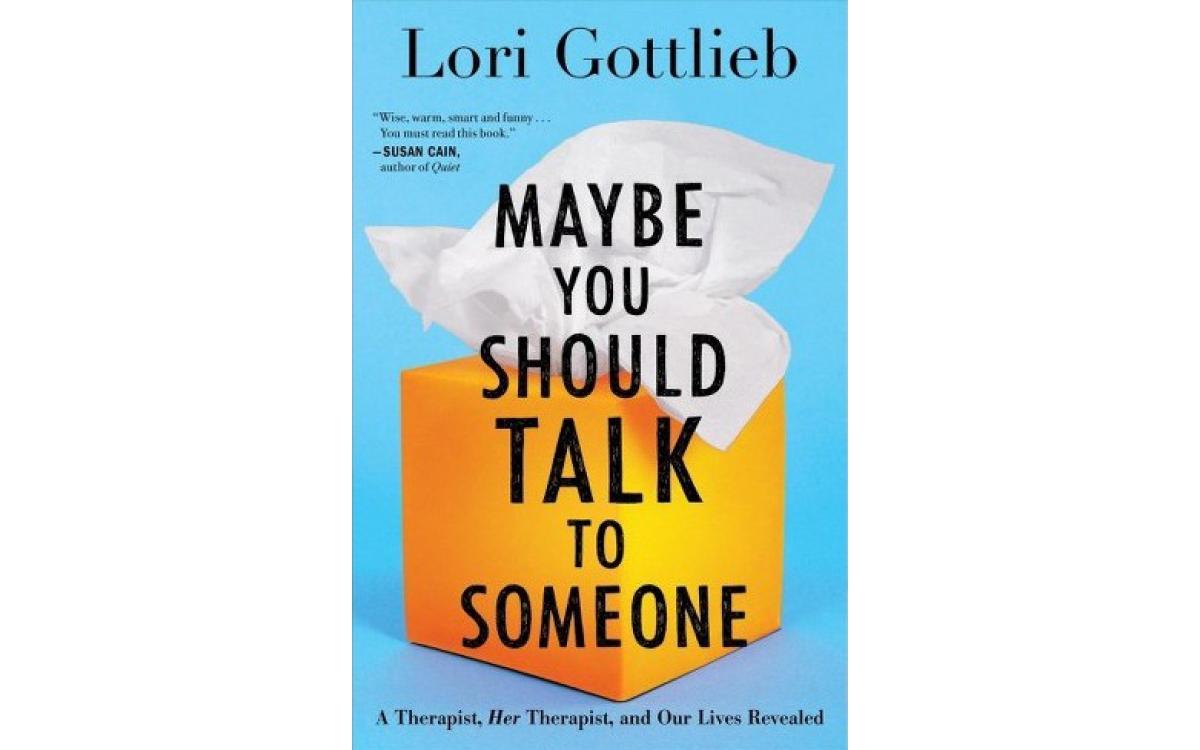 Maybe You Should Talk To Someone - Lori Gottlieb [Tóm tắt]