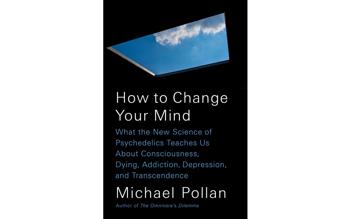 How to Change Your Mind - Michael Pollan [Tóm tắt]
