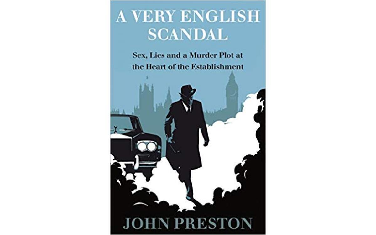A Very English Scandal - John Preston [Tóm tắt]